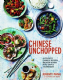 Chinese Unchopped by Jeremy Pang